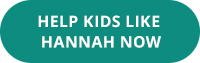 Help Kids Like Hannah - Donate Now